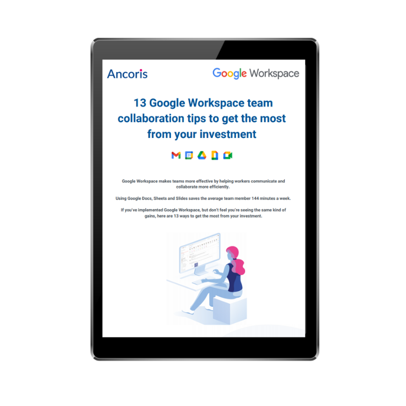 FRONT COVER - 13 Google Workspace team collaboration tips to get the most from your investment