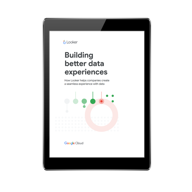 FRONT COVER - Building better data experiences with Looker