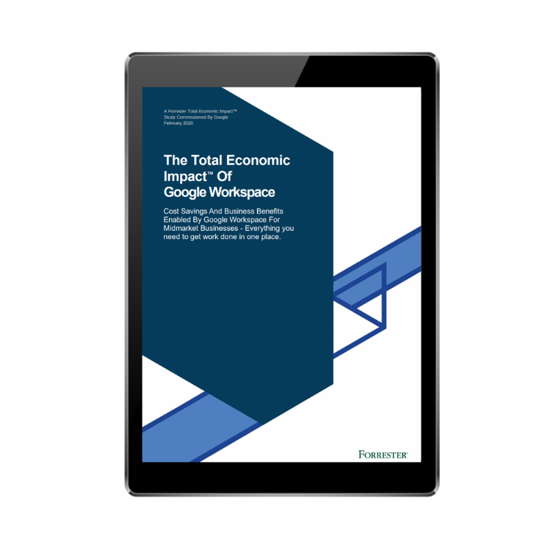 Forrester's Total Economic Impact for Google Workspace